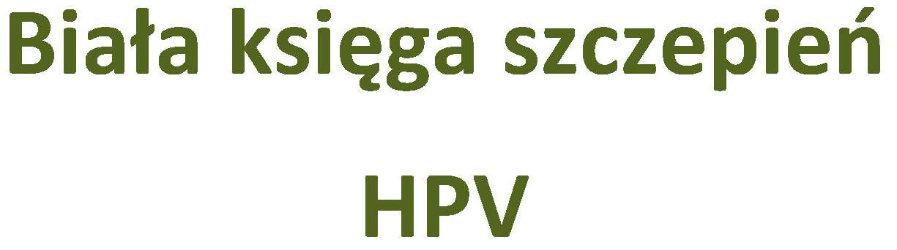 Bezpieczne szczepienie oraz potencjalne zagrożenia i korzyści wynikające ze szczepień przeciw HPV