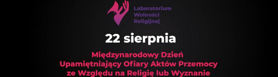 22 sierpnia - Dzień Ofiar Przemocy ze względu na religię lub wyznanie